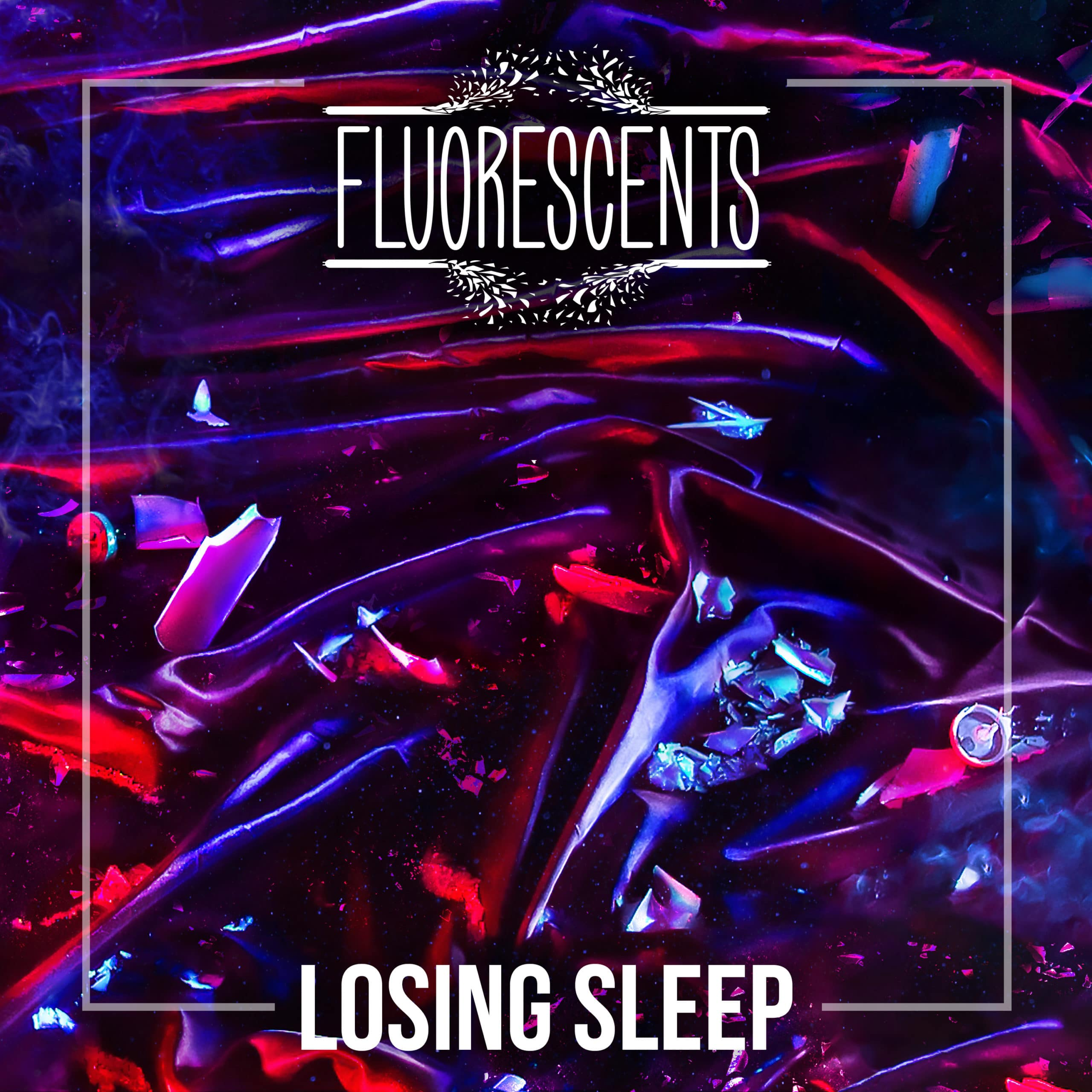 Fluorescents – Losing Sleep
